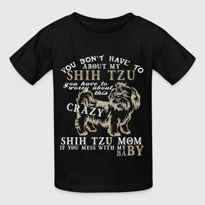 You Don't Have To Worry About My Shih Tzu T Shirt - Kids' T-Shirt