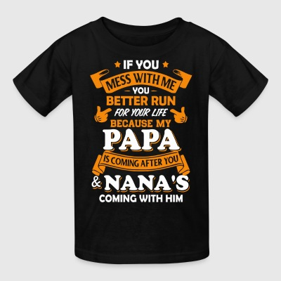 If you mess with me you better run for your life - Kids' T-Shirt