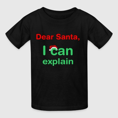 Dear Santa I Can Explain Christmas - Kids' T-Shirt