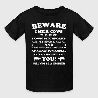 Beware i milk Cows Farmer T Shirts - Kids' T-Shirt