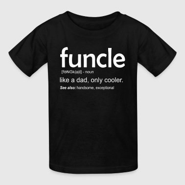 Funny Gift For Uncle Funcle Definition - Kids' T-Shirt