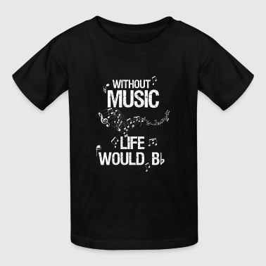 without music life would be flat gift musican - Kids' T-Shirt