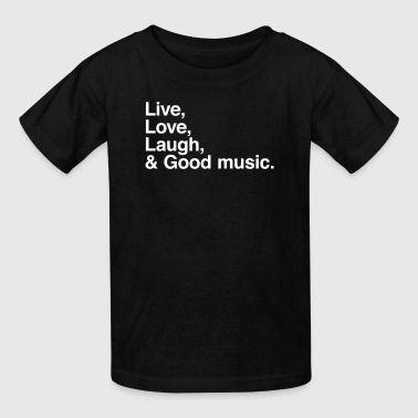 Live , love , laugh and good music - Kids' T-Shirt
