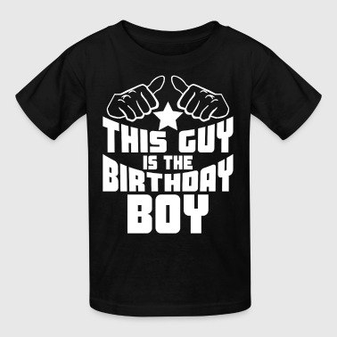 This Guy Is The Birthday Boy Funny Birthday - Kids' T-Shirt
