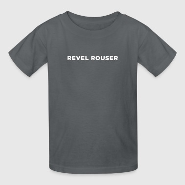 Revel Rouser - Kids' T-Shirt
