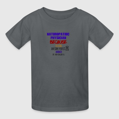 Naturopathic Physician - Kids' T-Shirt