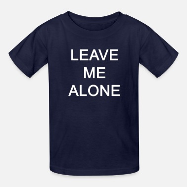 Introvert Leave Me Alone Introvert Gift - Kids' T-Shirt