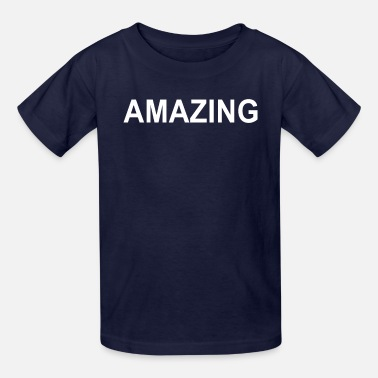 Amazing Amazing - Kids' T-Shirt
