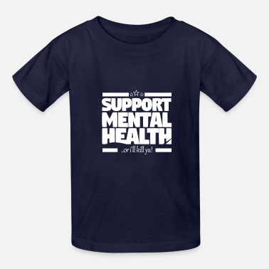 Health Mental Health - Kids' T-Shirt
