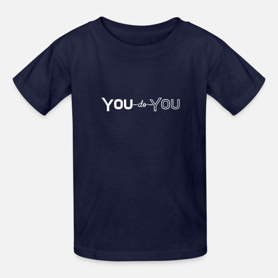 You T-Shirts - YOU do YOU - Kids' T-Shirt navy