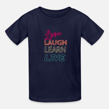 Love, laugh, learn, live - Kids' T-Shirt