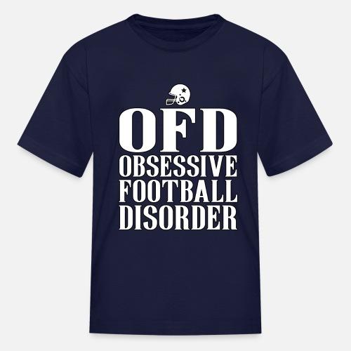 246364b87a Kids' T-ShirtObsessive Football Disorder Funny T shirt Present for Men
