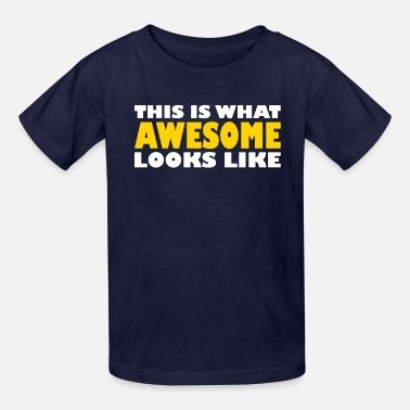 Funny This is what awesome looks like - Kids' T-Shirt