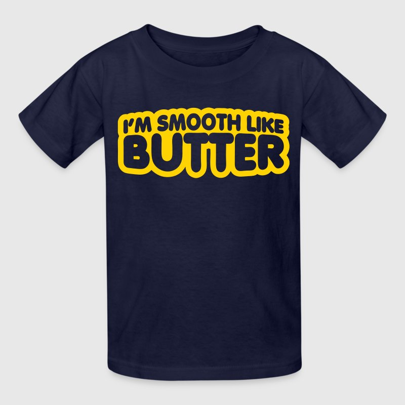 I'm Smooth Like Butter - Kids' T-Shirt