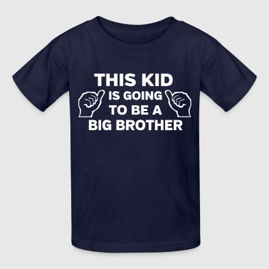 This kid is going to be a big brother - Kids' T-Shirt