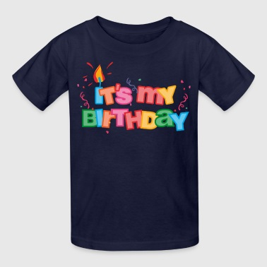 Birthday It's My Birthday Letters - Kids' T-Shirt