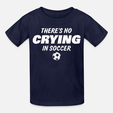 Football Theme No Crying In Soccer - Kids' T-Shirt