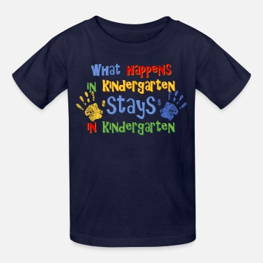 Kindergarten Stays In Kindergarten - Kids' T-Shirt