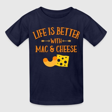 Life's Better Mac & Cheese - Kids' T-Shirt
