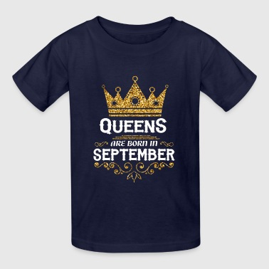 Birthday queens are born in september - Kids' T-Shirt