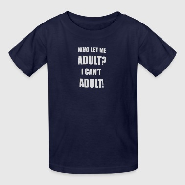 who let me adult humour logo - Kids' T-Shirt