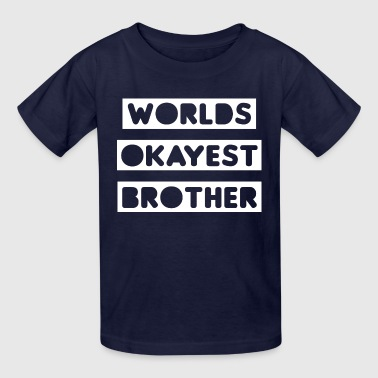 Worlds Okayest Brother - Kids' T-Shirt