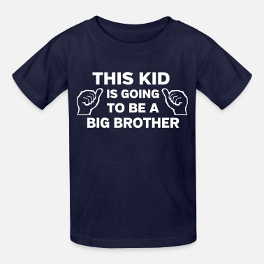 Kids Brother This kid is going to be a big brother - Kids' T-Shirt