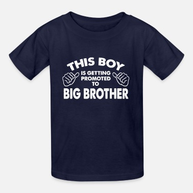 Big Family-This Boy Is Getting Promoted To Big Brother - Kids' T-Shirt