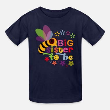 Sister Big Sister to be - Kids' T-Shirt