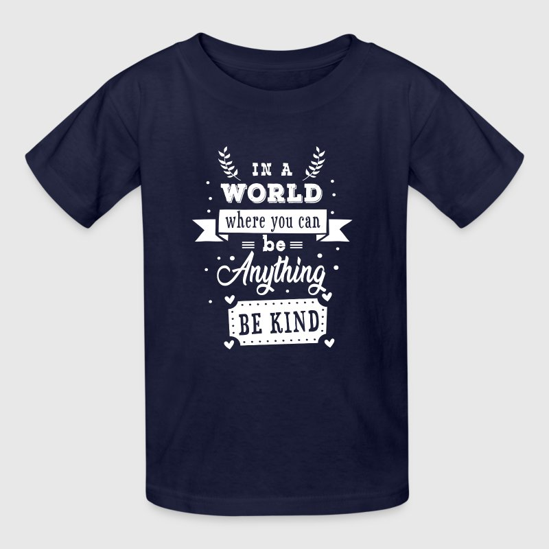 In a world where you can be anything be kind - Kids' T-Shirt