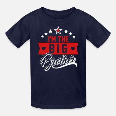 9297e5c44 Big Brother I'm the big Brother - Siblings - Baby-Present. Kids' T-Shirt