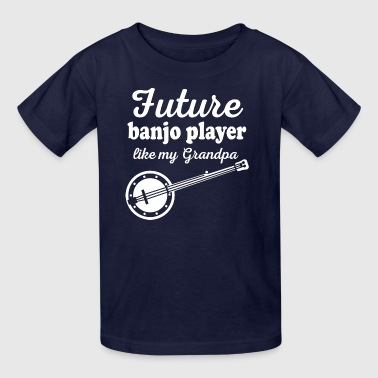 Future Banjo Player Like Grandpa - Kids' T-Shirt