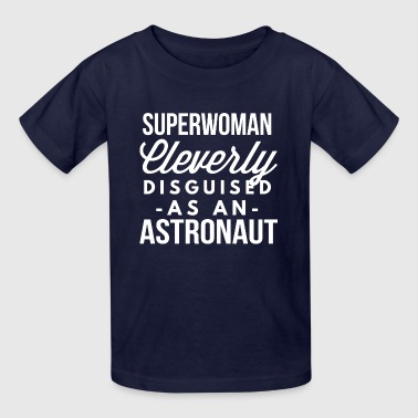 Superwoman Superwoman cleverly disguised as an Astronaut - Kids' T-Shirt
