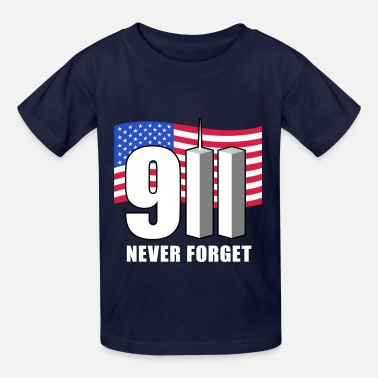 9 11 911 Never Forget! - Kids' T-Shirt