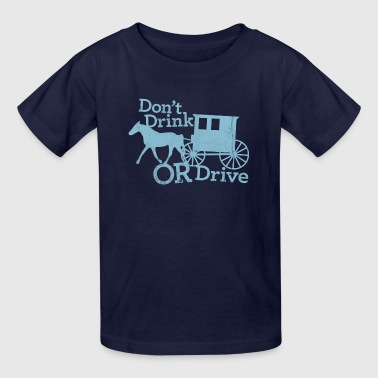 DON'T DRINK OR DRIVE - Kids' T-Shirt