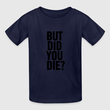 Mr Chow But Did You Die Black - Kids' T-Shirt