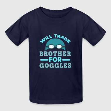Will Trade Brother For Goggles Funny Swim Gifts - Kids' T-Shirt