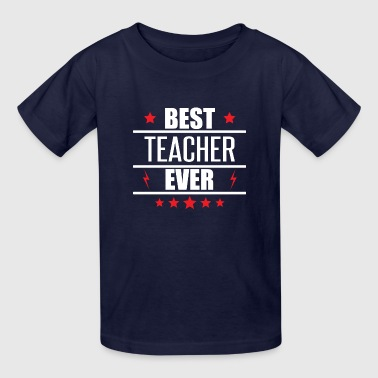 Best Teacher Ever - Kids' T-Shirt