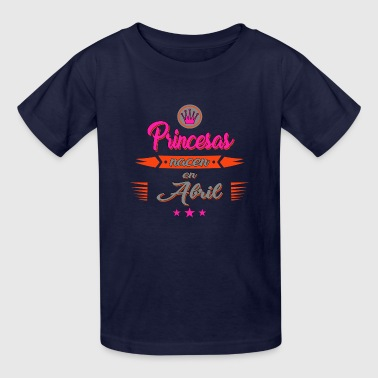 Princesas nacen en Abril - Kids' T-Shirt