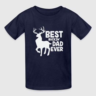 Best buckin DAD ever - Kids' T-Shirt