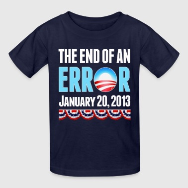 The End of An Error January 20, 2013 Anti Obama - Kids' T-Shirt