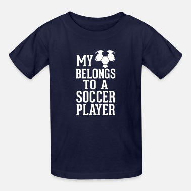 My-heart-belongs-to-a-football-player... MY HEART BELONGS TO A SOCCER PLAYER - Kids' T-Shirt