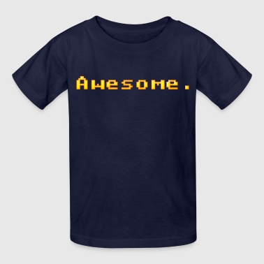 awesome. - Kids' T-Shirt