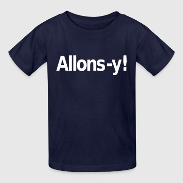 Allons-y - Kids' T-Shirt