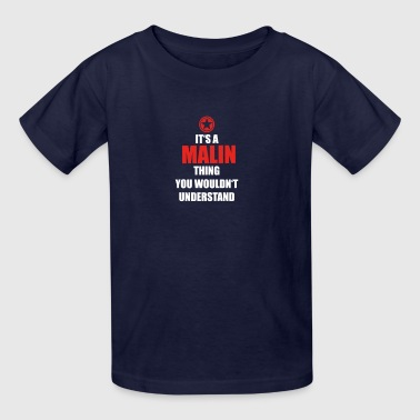 Geschenk it s a thing birthday understand MALIN - Kids' T-Shirt