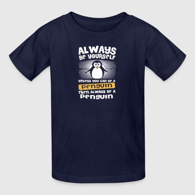Be Yourself Unless You Can Be A Penguin T Shirt - Kids' T-Shirt
