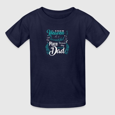 Heaven Is A Beautiful Place They Have My Dad Shirt - Kids' T-Shirt