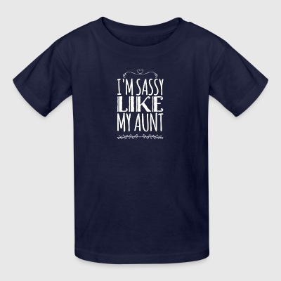 I'm sassy like my aunt - Kids' T-Shirt