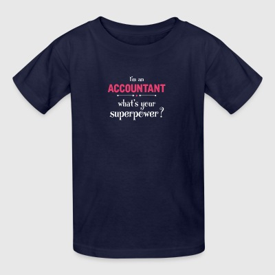 I'm An Accountant What's Your Superpower? - Kids' T-Shirt