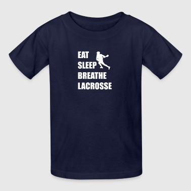 Eat Sleep Breathe Lacrosse - Kids' T-Shirt